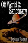 Off World 2: Sanctuary - Stephanie Vaughan