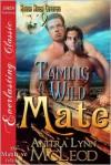 Taming a Wild Mate - Anitra Lynn McLeod