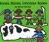 Bones, Bones, Dinosaur Bones - Byron Barton