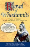 Royal Whodunnits: Tales of Right Royal Murder and Mystery -