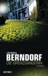 Die Grenzgängerin: Roman - Jacques Berndorf