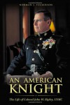 An American Knight: The Life of Colonel John W. Ripley, USMC - Norman J. Fulkerson