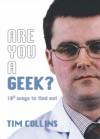 Are You A Geek? - Tim    Collins