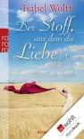 Der Stoff, Aus Dem Die Liebe Ist - Isabel Wolff, Elvira Willems