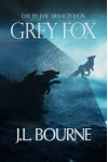 Day by Day Armageddon: Grey Fox - J.L. Bourne
