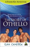 The Secret of Othello: A Fisher Key Adventure - Sam Cameron