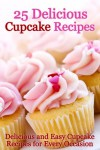 25 Delicious Cupcake Recipes - Delicious and Easy Cupcake Recipes for Every Occasion - Cooking Penguin