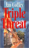 Triple Threat - Jan Coffey