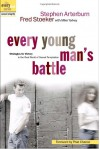 Every Young Man's Battle: Strategies for Victory in the Real World of Sexual Temptation - Stephen Arterburn, Fred Stoeker