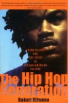 The Hip-Hop Generation: Young Blacks and the Crisis in African-American Culture - Bakari Kitwana