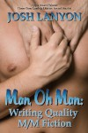 Man, Oh Man!  Writing Quality M/M Fiction - Josh Lanyon