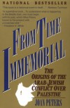 From Time Immemorial: The Origins of the Arab-Jewish Conflict over Palestine - Joan Peters