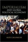 Imperialism and Global Political Economy - Alex Callinicos
