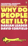 Why Do People Get Ill?: Exploring The Mind Body Connection - Darian Leader, David Corfield