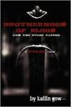 Brotherhood of Blood (a Pulse Vampire Novel) - Kailin Gow