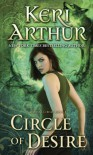 Circle of Desire (Damask Circle, Book 3) - Keri Arthur