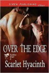 Over the Edge  - Scarlet Hyacinth
