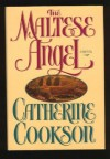 The MALTESE ANGEL: A NOVEL - Catherine Cookson