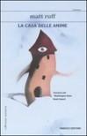La casa delle anime (Brossura) - Matt Ruff, Luca Briasco