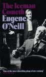 The Iceman Cometh - Eugene O'Neill