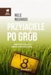 Przyjaciele po grób - Anna Urban, Miłosz Urban, Nele Neuhaus