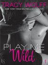 Play Me #1: Play Me Wild (Sebastian Caine) - Tracy Wolff
