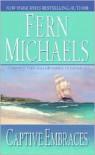 Captive Embraces - Fern Michaels