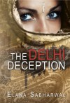 The Delhi Deception - Elana Sabharwal
