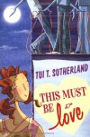 This Must Be Love - Tui T. Sutherland