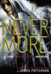 Nevermore: The Final Maximum Ride Adventure - James Patterson
