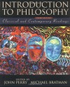 Introduction to Philosophy: Classical and Contemporary Readings - John R. Perry, Michael E. Bratman