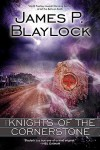 The Knights of the Cornerstone - James P. Blaylock