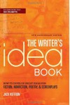 The Writer's Idea Book: How to Develop Great Ideas for Fiction, Nonfiction, Poetry, & Screenplays - Jack Heffron