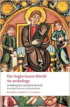 The Anglo-Saxon World: An Anthology - Kevin Crossley-Holland, Various Authors