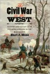 The Civil War in the West: Victory and Defeat from the Appalachians to the Mississippi - Earl J. Hess