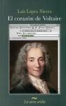El corazón de Voltaire - Luis López Nieves