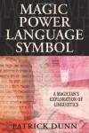 Magic Power Language Symbol: A Magician's Exploration of Linguistics - Patrick Dunn
