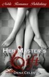 Her Master's Gift - Dena Celeste