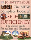 The New Complete Book Of Self Sufficiency - John Seymour