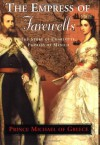 The Empress of Farewells: The Story of Charlotte, Empress of Mexico - Prince Michael of Greece