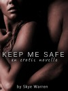 Keep Me Safe - Skye Warren