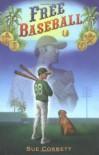 Free Baseball - Sue Corbett