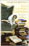 Meine vielseitigen Geliebten: Bekenntnisse eines Bibliomanen - Jacques Bonnet, Elisabeth Liebl