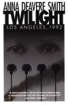 Twilight: Los Angeles, 1992 - Anna Deavere Smith