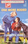 One More Rodeo (Harlequin Superromance #765) - Lynnette Kent