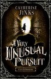 A Very Unusual Pursuit - Catherine Jinks