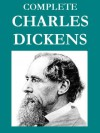 The Complete Charles Dickens Collection (51 books) [Illustrated] - Charles Dickens