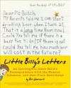 Little Billy's Letters: An Incorrigible Inner Child's Correspondence with the Famous, Infamous, and Just Plain Bewildered - Bill Geerhart, William D. Geerhart