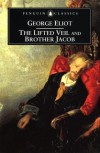 The Lifted Veil and Brother Jacob - George Eliot, Sally Shuttleworth