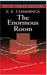 The Enormous Room - E.E. Cummings